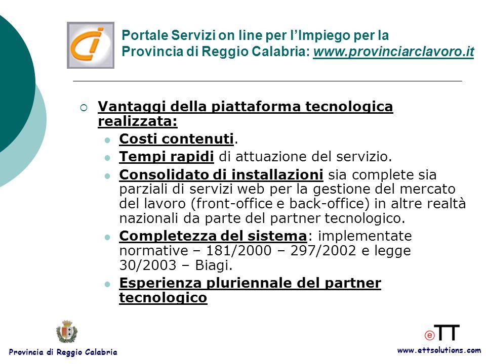 www.ettsolutions.com Provincia di Reggio Calabria  Vantaggi della piattaforma tecnologica realizzata: Costi contenuti.