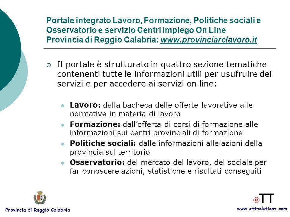 www.ettsolutions.com Provincia di Reggio Calabria  Le tecnologie adottate: Microsoft Internet Information Services (IIS) come web server Active Server Pages come tecnologia server per la generazione di contenuti dinamici.