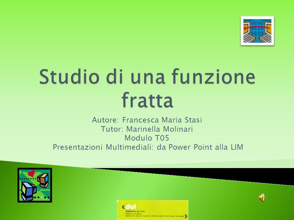 Autore: Francesca Maria Stasi Tutor: Marinella Molinari Modulo T05 Presentazioni Multimediali: da Power Point alla LIM