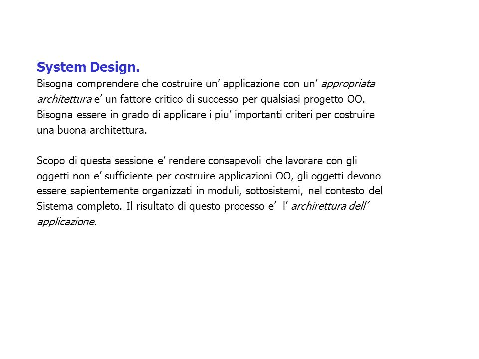 Design del dominio del problema Dettagli della struttura statica e definizione della struttura dinamica del modello.