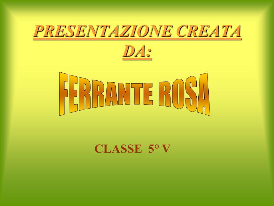 PRESENTAZIONE CREATA DA: CLASSE 5° V