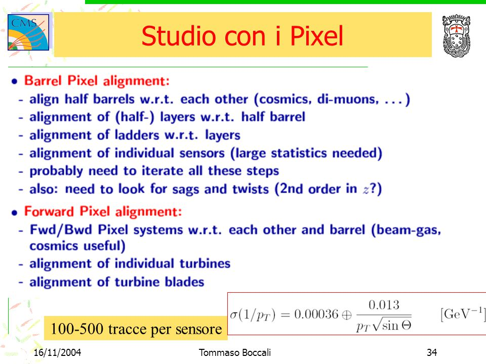 16/11/2004Tommaso Boccali34 Studio con i Pixel 100-500 tracce per sensore