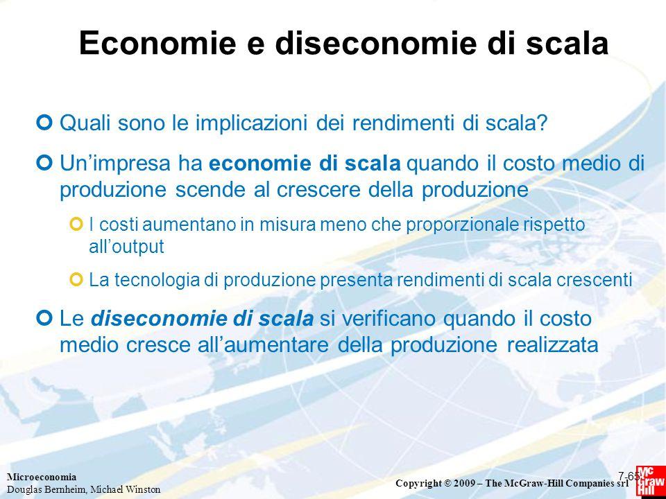 Microeconomia Douglas Bernheim, Michael Winston Copyright © 2009 – The McGraw-Hill Companies srl Economie e diseconomie di scala Quali sono le implica