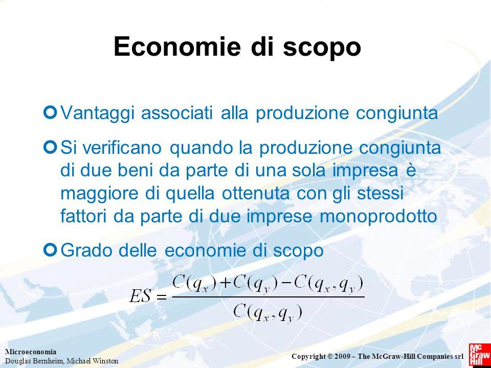 Microeconomia Douglas Bernheim, Michael Winston Copyright © 2009 – The McGraw-Hill Companies srl Economie di scopo Vantaggi associati alla produzione