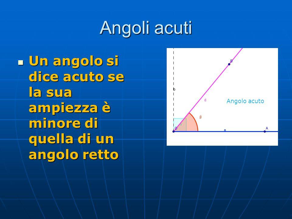Angolo ottuso Un angolo si dice ottuso se la sua ampiezza è maggiore di un angolo retto