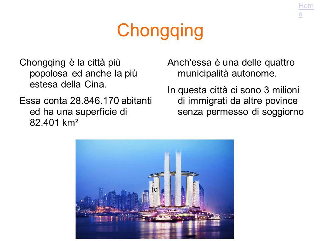 Chongqing Chongqing è la città più popolosa ed anche la più estesa della Cina. Essa conta 28.846.170 abitanti ed ha una superficie di 82.401 km² Anch'