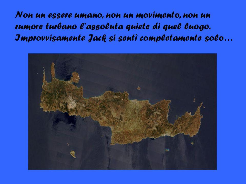 Jack, un ragazzo di quindici anni, era in vacanza a Creta.