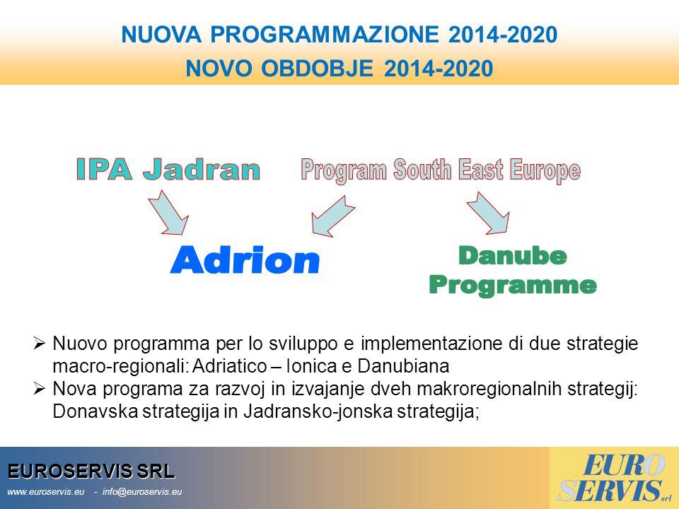EUROSERVIS SRL www.euroservis.eu - info@euroservis.eu NUOVA PROGRAMMAZIONE 2014-2020 NOVO OBDOBJE 2014-2020  Nuovo programma per lo sviluppo e implem