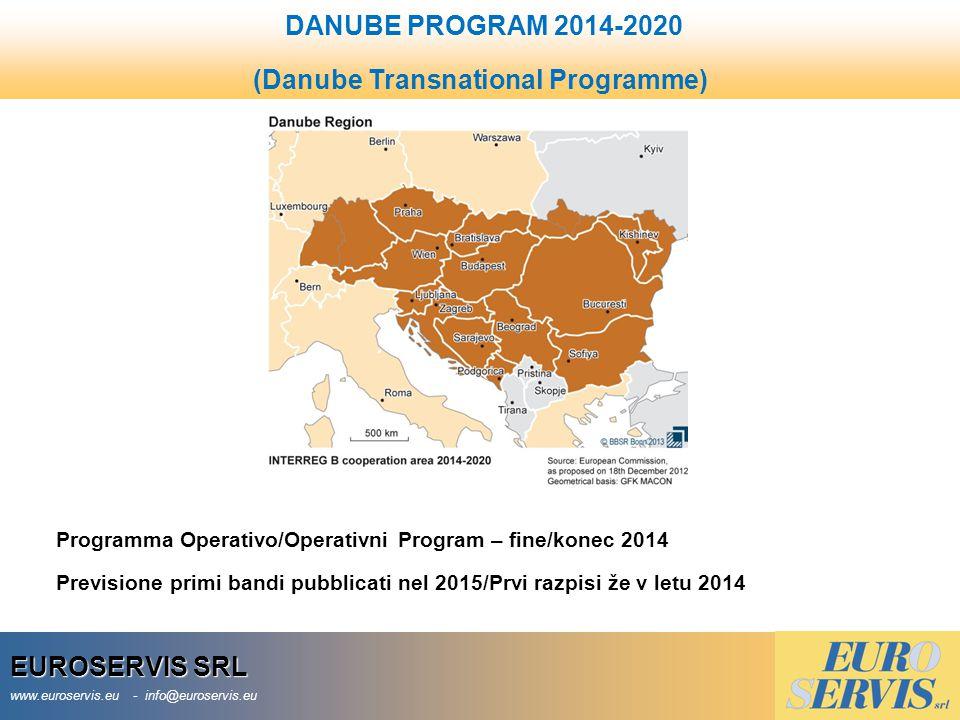 EUROSERVIS SRL www.euroservis.eu - info@euroservis.eu DANUBE PROGRAM 2014-2020 (Danube Transnational Programme) Programma Operativo/Operativni Program – fine/konec 2014 Previsione primi bandi pubblicati nel 2015/Prvi razpisi že v letu 2014