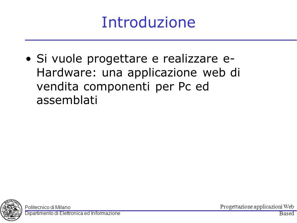 Politecnico di Milano Dipartimento di Elettronica ed Informazione Progettazione applicazioni Web Based Ordina Scenario principale