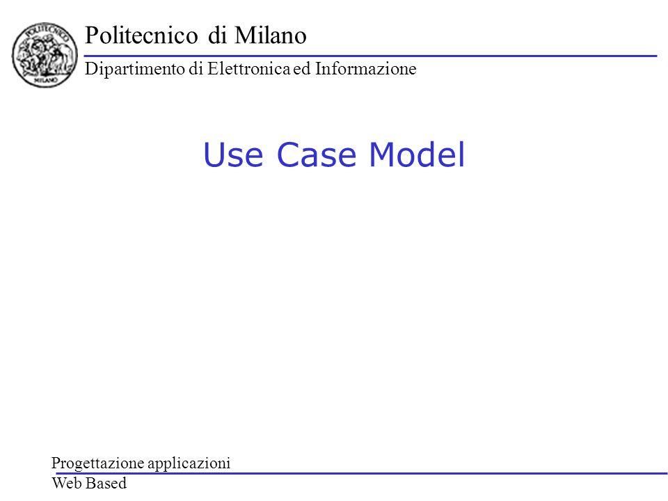 Politecnico di Milano Dipartimento di Elettronica ed Informazione Progettazione applicazioni Web Based User Experience