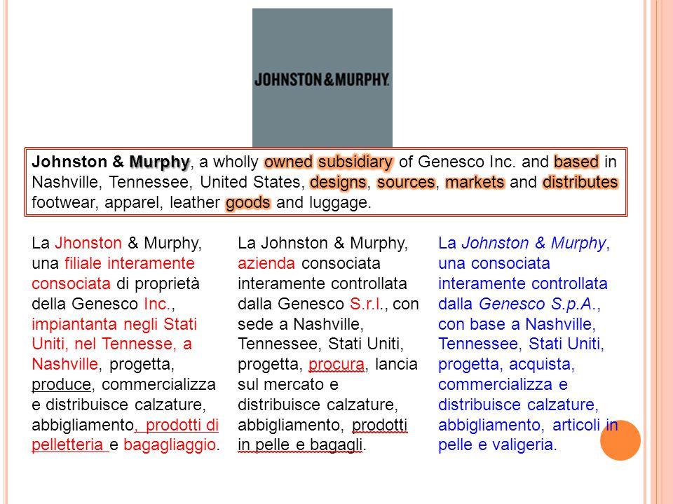 La Jhonston & Murphy, una filiale interamente consociata di proprietà della Genesco Inc., impiantanta negli Stati Uniti, nel Tennesse, a Nashville, pr