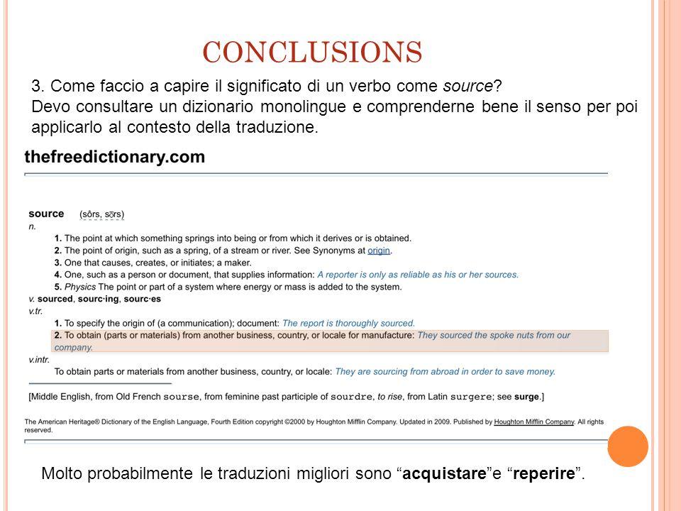 CONCLUSIONS 3. Come faccio a capire il significato di un verbo come source? Devo consultare un dizionario monolingue e comprenderne bene il senso per