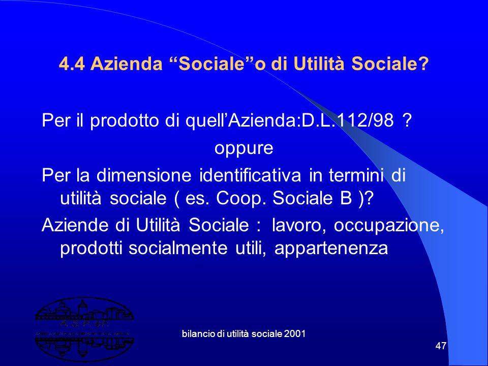 bilancio di utilità sociale 2001 46 4.3 A.S.P.eF. :Azienda di utilità sociale espressione della logica dell'imprenditorialità sociale Doppia Mission G