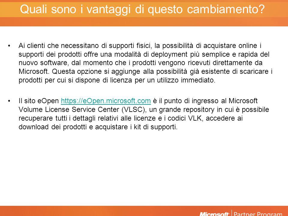 Sul sito VLSC è possibile acquistare tutti i supporti dei prodotti Open License.