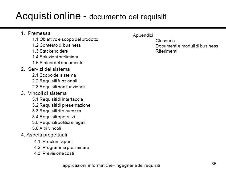 applicazioni informatiche - ingegneria dei requisiti 35 Acquisti online - documento dei requisiti 1. Premessa 1.1 Obiettivo e scopo del prodotto 1.2 C