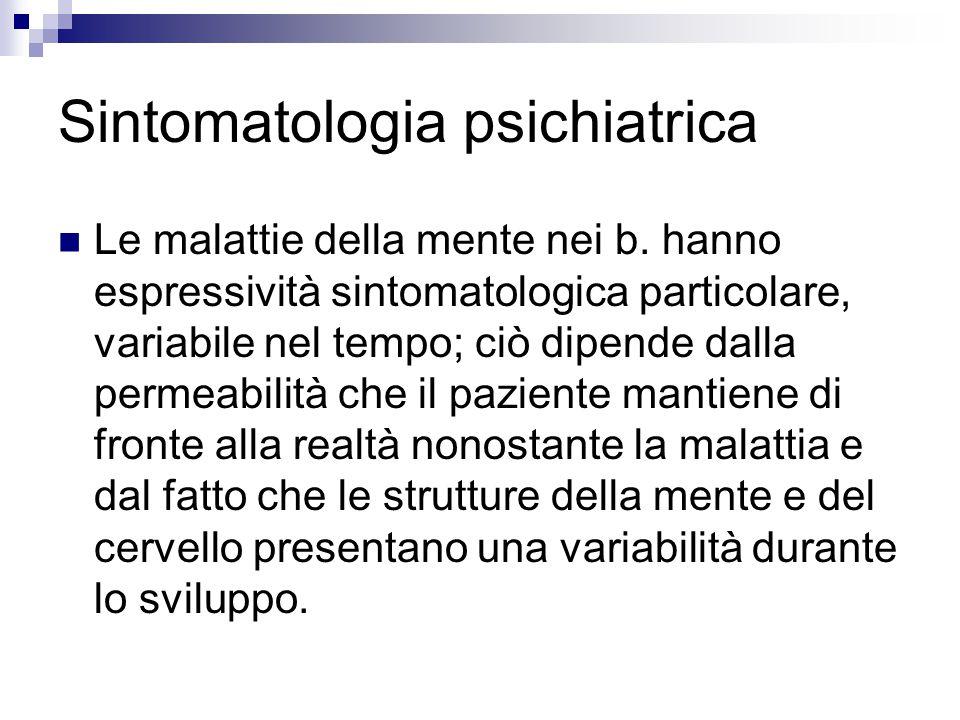 Sviluppo sano/malattia mentale Nei primi aa di vita il b.