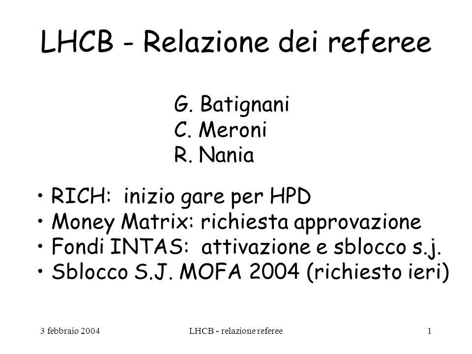 3 febbraio 2004LHCB - relazione referee1 LHCB - Relazione dei referee G.