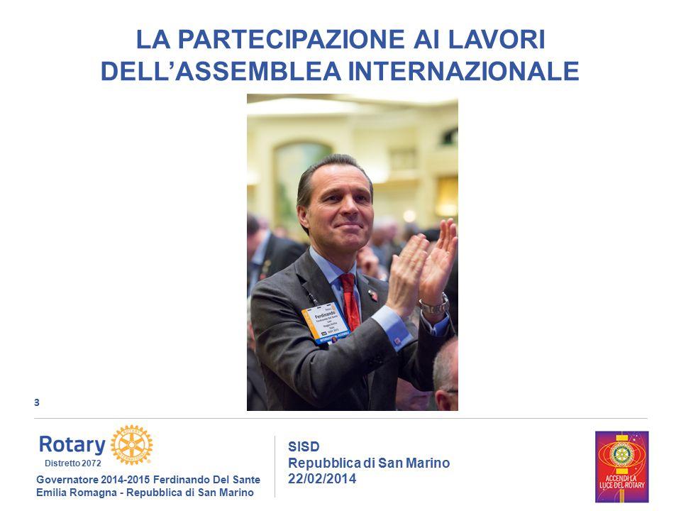 3 SISD Repubblica di San Marino 22/02/2014 Governatore 2014-2015 Ferdinando Del Sante Emilia Romagna - Repubblica di San Marino Distretto 2072 LA PART