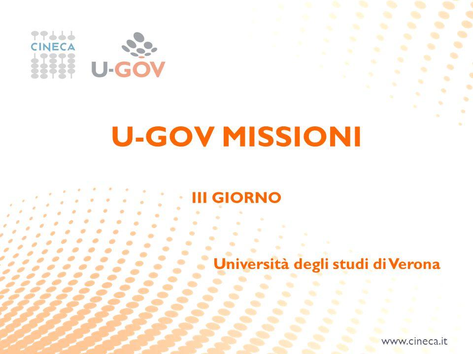 www.cineca.it U-GOV MISSIONI III GIORNO Università degli studi di Verona