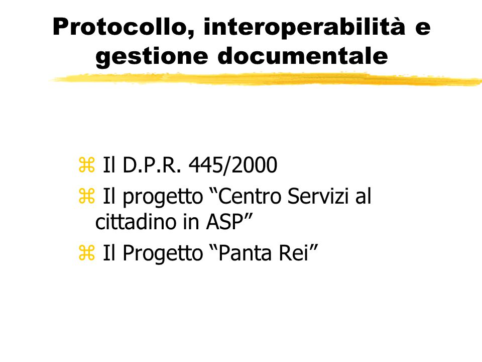 Protocollo, interoperabilità e gestione documentale z Il D.P.R.