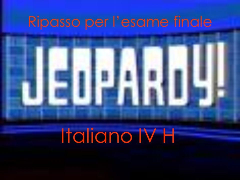 Ripasso per l'esame finale Italiano IV H