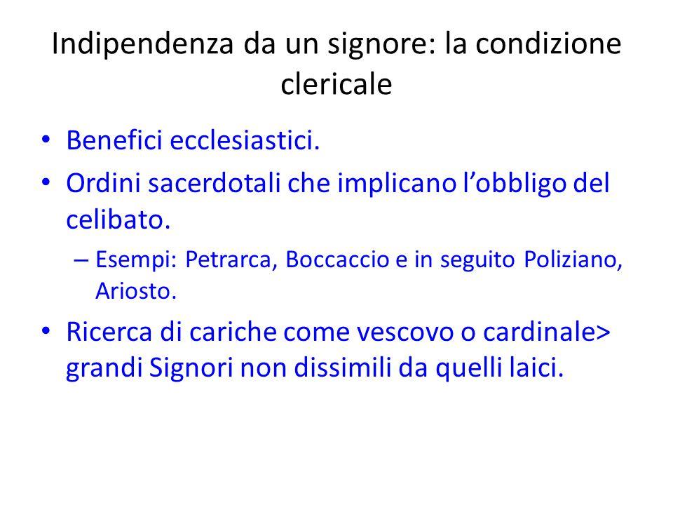 Indipendenza da un signore: la condizione clericale Benefici ecclesiastici. Ordini sacerdotali che implicano l'obbligo del celibato. – Esempi: Petrarc