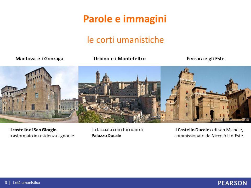 Mantova e i Gonzaga Il castello di San Giorgio, trasformato in residenza signorile Urbino e i Montefeltro La facciata con i torricini di Palazzo Ducal