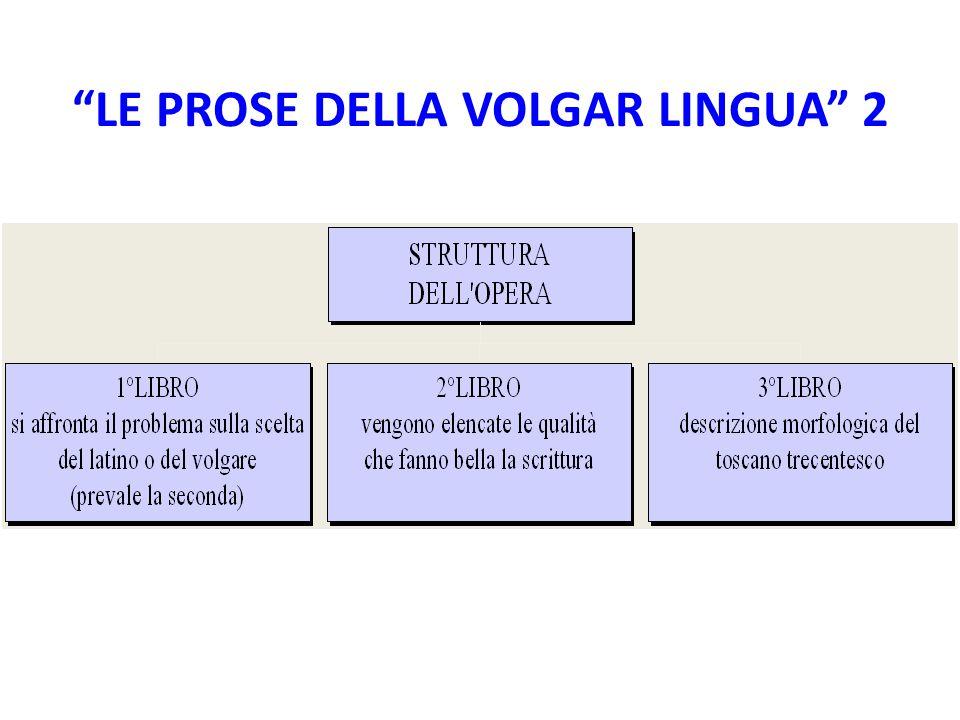 LE PROSE DELLA VOLGAR LINGUA 2