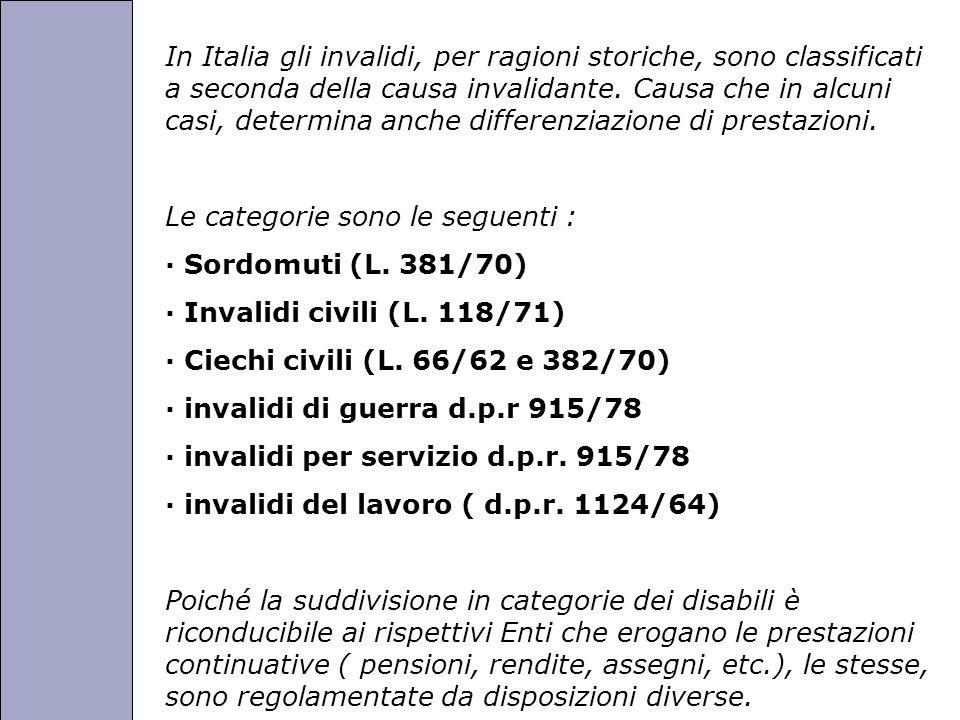 Università degli Studi di Perugia In Italia gli invalidi, per ragioni storiche, sono classificati a seconda della causa invalidante.