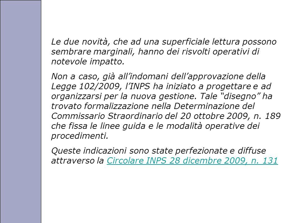 Università degli Studi di Perugia Le due novità, che ad una superficiale lettura possono sembrare marginali, hanno dei risvolti operativi di notevole impatto.