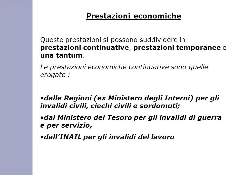 Università degli Studi di Perugia Prestazioni economiche Queste prestazioni si possono suddividere in prestazioni continuative, prestazioni temporanee e una tantum.