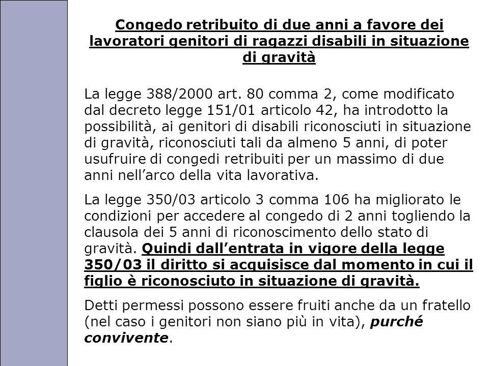 Università degli Studi di Perugia Congedo retribuito di due anni a favore dei lavoratori genitori di ragazzi disabili in situazione di gravità La legge 388/2000 art.