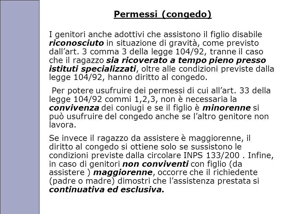 Università degli Studi di Perugia Permessi (congedo) I genitori anche adottivi che assistono il figlio disabile riconosciuto in situazione di gravità, come previsto dall'art.