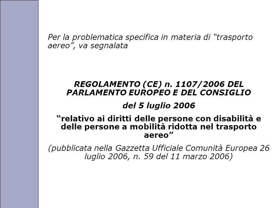 Università degli Studi di Perugia Per la problematica specifica in materia di trasporto aereo , va segnalata REGOLAMENTO (CE) n.