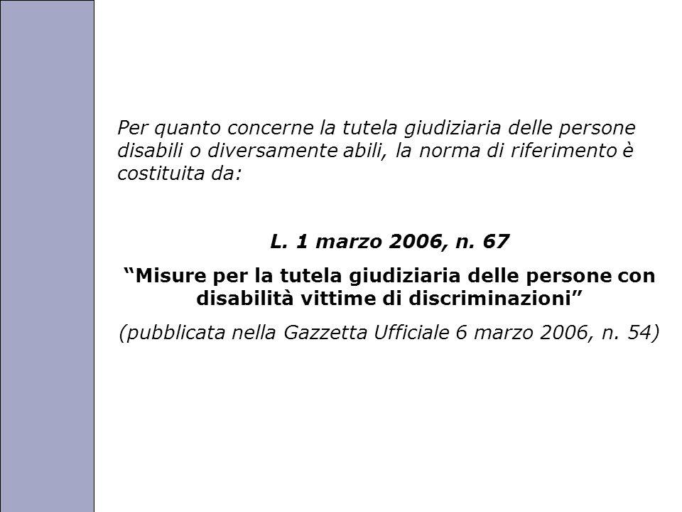 Università degli Studi di Perugia Per quanto concerne la tutela giudiziaria delle persone disabili o diversamente abili, la norma di riferimento è costituita da: L.
