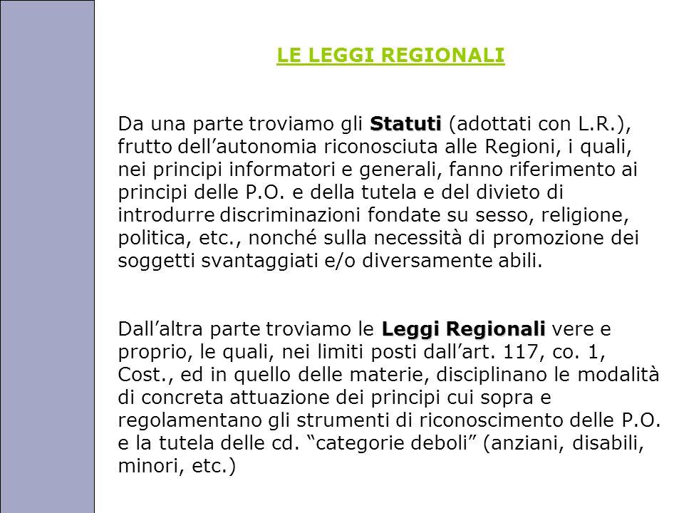 Università degli Studi di Perugia LE LEGGI REGIONALI Statuti Da una parte troviamo gli Statuti (adottati con L.R.), frutto dell'autonomia riconosciuta alle Regioni, i quali, nei principi informatori e generali, fanno riferimento ai principi delle P.O.
