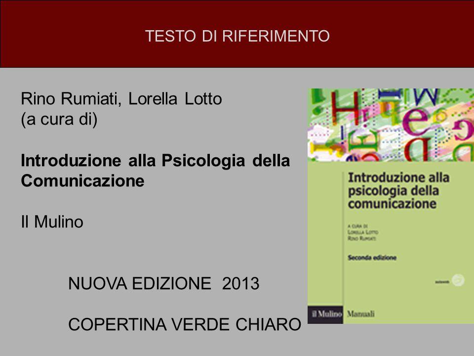 Rino Rumiati, Lorella Lotto (a cura di) Introduzione alla Psicologia della Comunicazione Il Mulino NUOVA EDIZIONE 2013 COPERTINA VERDE CHIARO TESTO DI