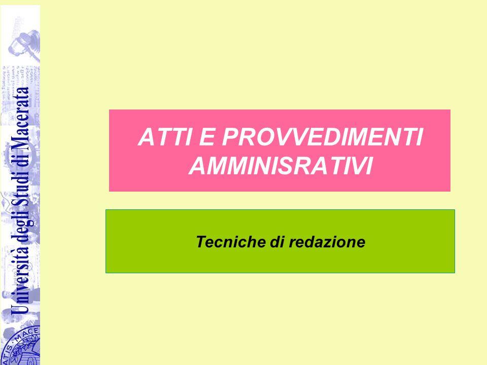 ATTI E PROVVEDIMENTI AMMINISRATIVI Tecniche di redazione