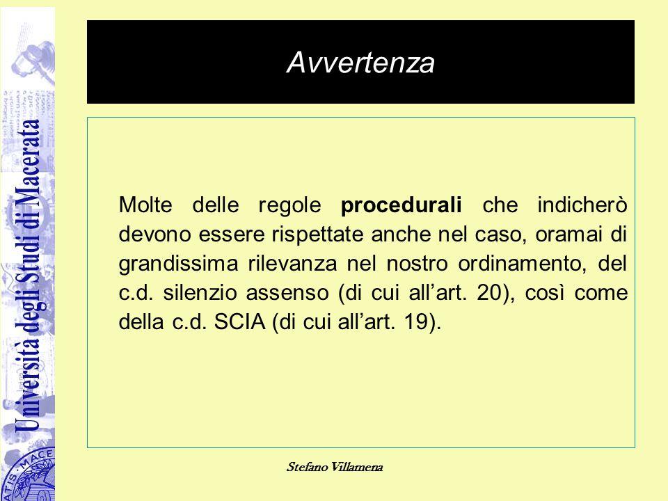 Stefano Villamena Avvertenza Molte delle regole procedurali che indicherò devono essere rispettate anche nel caso, oramai di grandissima rilevanza nel