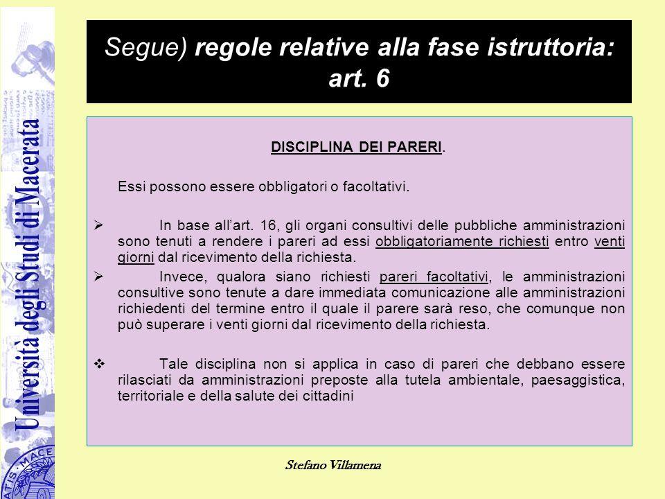 Stefano Villamena Segue) regole relative alla fase istruttoria: art. 6 DISCIPLINA DEI PARERI. Essi possono essere obbligatori o facoltativi.  In base
