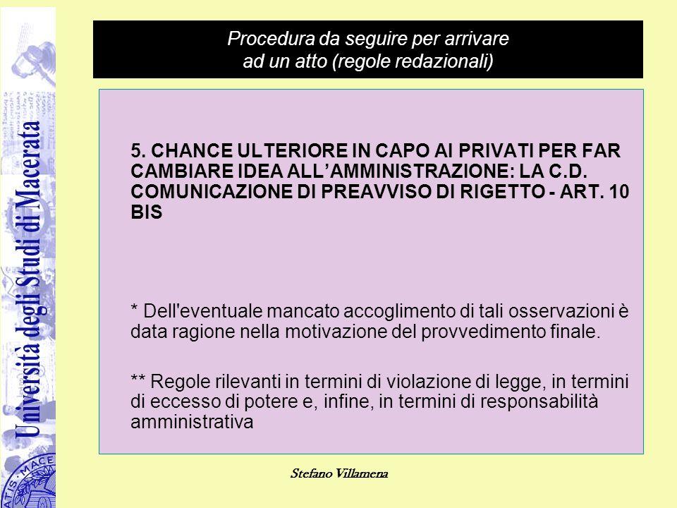 Stefano Villamena Procedura da seguire per arrivare ad un atto (regole redazionali) 5. CHANCE ULTERIORE IN CAPO AI PRIVATI PER FAR CAMBIARE IDEA ALL'A