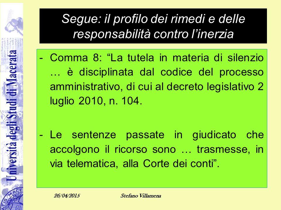 """Segue: il profilo dei rimedi e delle responsabilità contro l'inerzia -Comma 8: """"La tutela in materia di silenzio … è disciplinata dal codice del proce"""