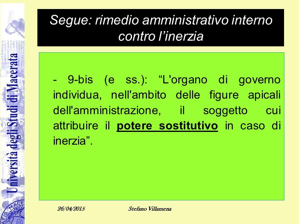 """Segue: rimedio amministrativo interno contro l'inerzia - 9-bis (e ss.): """"L'organo di governo individua, nell'ambito delle figure apicali dell'amminist"""