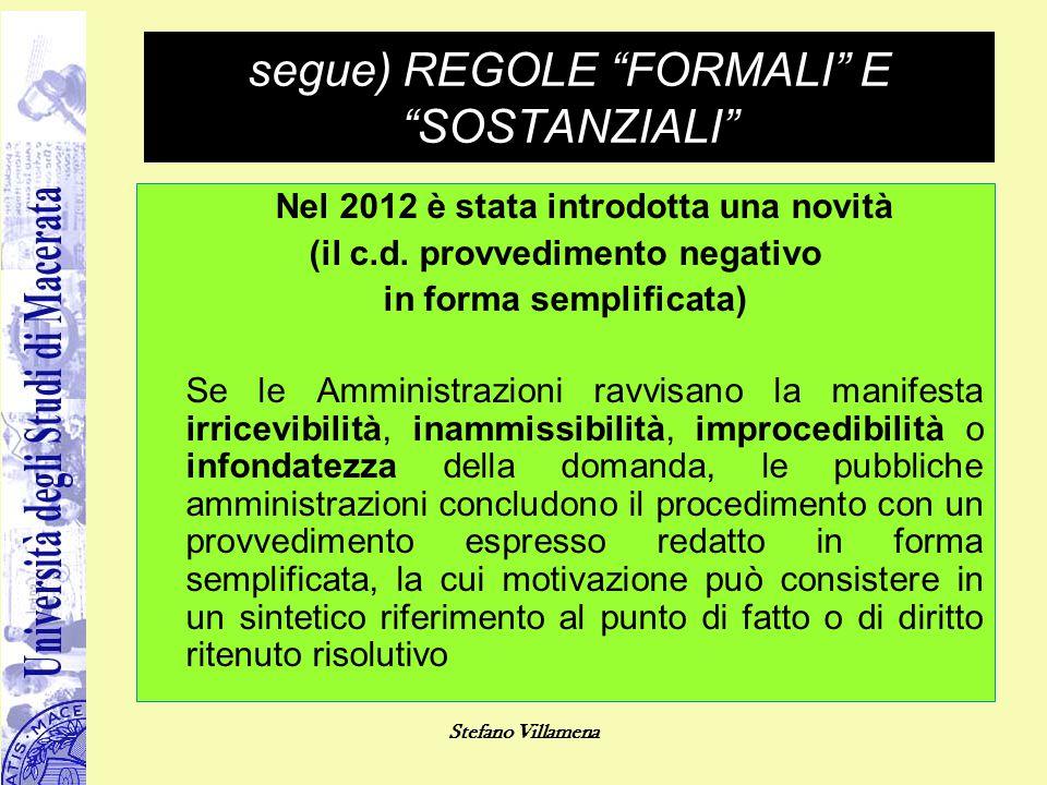 """segue) REGOLE """"FORMALI"""" E """"SOSTANZIALI"""" Nel 2012 è stata introdotta una novità (il c.d. provvedimento negativo in forma semplificata) Se le Amministra"""