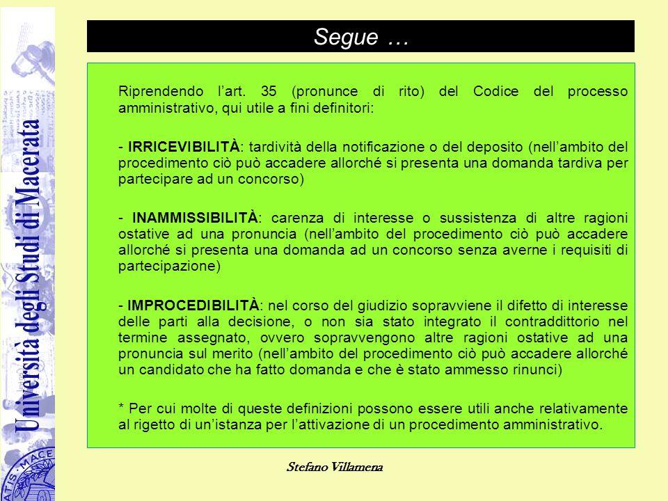 Stefano Villamena Segue … Riprendendo l'art. 35 (pronunce di rito) del Codice del processo amministrativo, qui utile a fini definitori: - IRRICEVIBILI