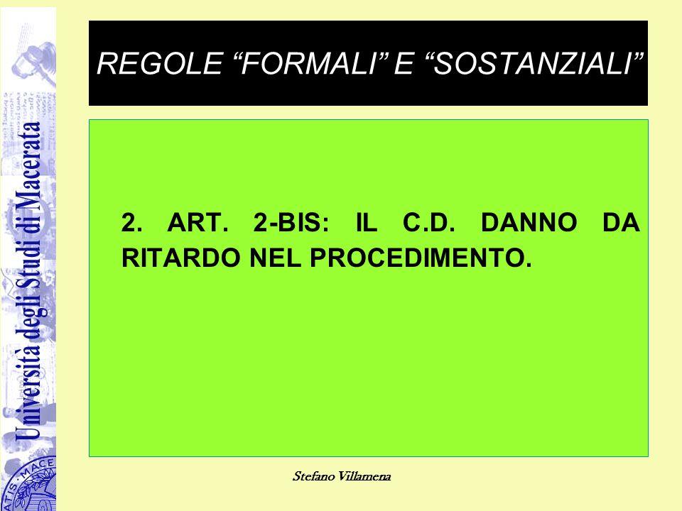 """Stefano Villamena REGOLE """"FORMALI"""" E """"SOSTANZIALI"""" 2. ART. 2-BIS: IL C.D. DANNO DA RITARDO NEL PROCEDIMENTO."""