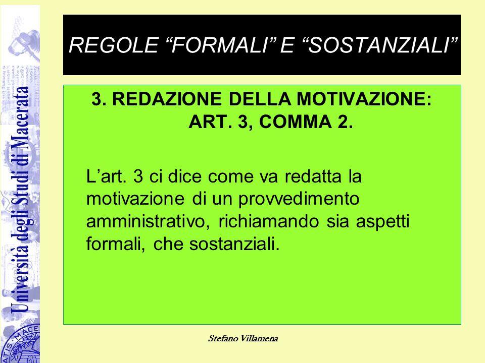 """REGOLE """"FORMALI"""" E """"SOSTANZIALI"""" 3. REDAZIONE DELLA MOTIVAZIONE: ART. 3, COMMA 2. L'art. 3 ci dice come va redatta la motivazione di un provvedimento"""