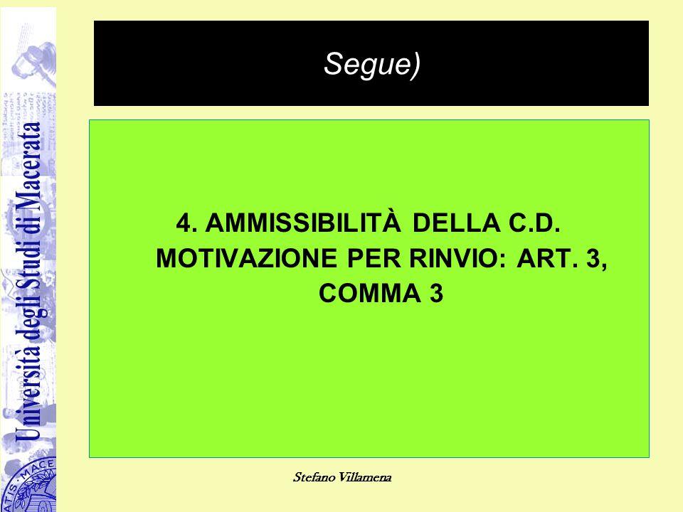 Stefano Villamena Segue) 4. AMMISSIBILITÀ DELLA C.D. MOTIVAZIONE PER RINVIO: ART. 3, COMMA 3
