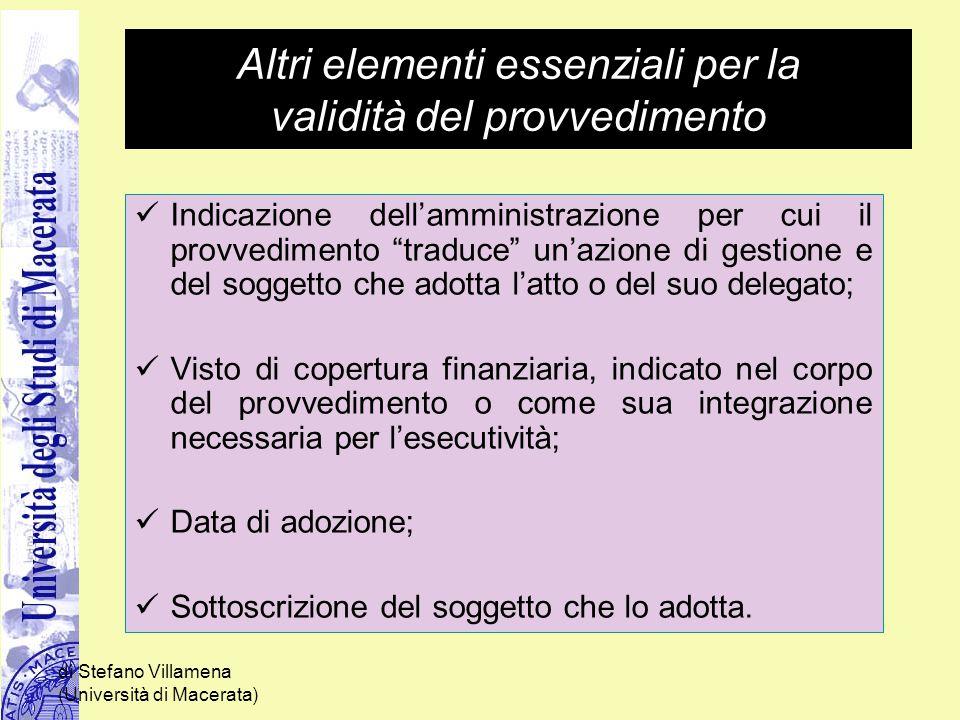 di Stefano Villamena (Università di Macerata) Altri elementi essenziali per la validità del provvedimento Indicazione dell'amministrazione per cui il